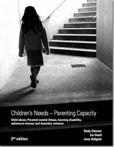 Children's Needs - Parenting Capacity - Hedy Cleaver