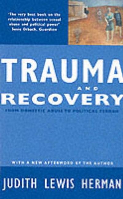 Trauma and Recovery - Judith Lewis Herman