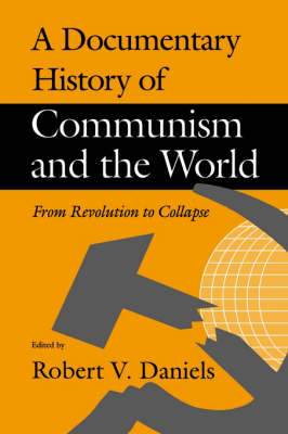 A Documentary History of Communism and the World - Robert V. Daniels