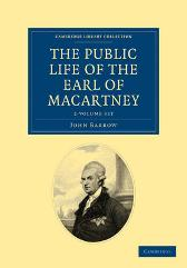 Some Account of the Public Life, and a Selection from the Unpublished Writings, of the Earl of Macartney 2 Volume Set - Sir John Barrow Earl George Macartney Macartney