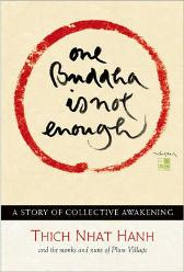 One Buddha Is Not Enough - Thich Nhat Hanh