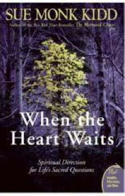 When the Heart Waits - Sue Monk Kidd