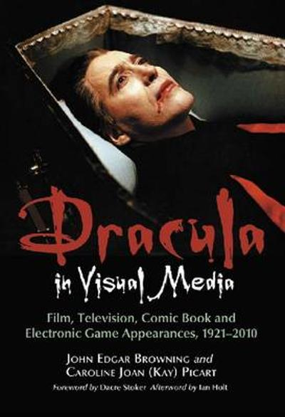 Dracula in Visual Media - John Edgar Browning