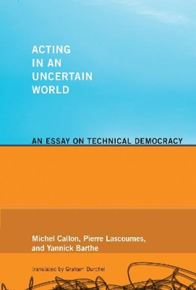 Acting in an Uncertain World - Michel Callon
