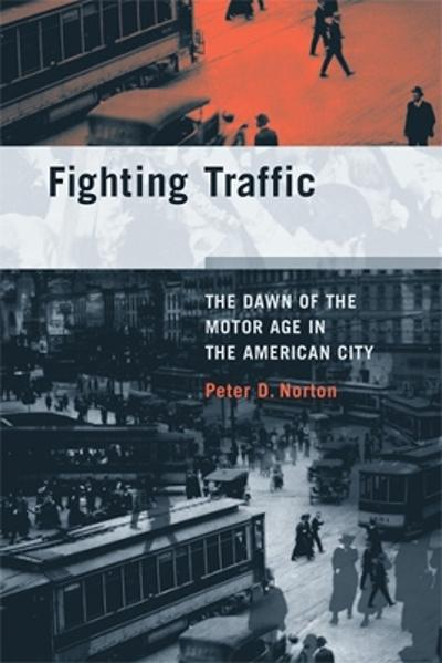 Fighting Traffic - Peter D. Norton