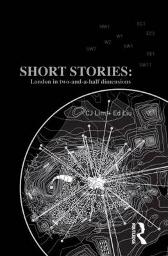 Short Stories: London in Two-and-a-half Dimensions - CJ Lim Ed Liu