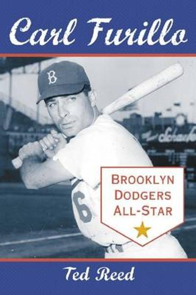 Carl Furillo, Brooklyn Dodgers All-Star - Ted Reed