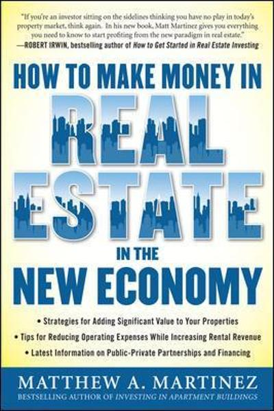 How to Make Money in Real Estate in the New Economy - Matthew Martinez