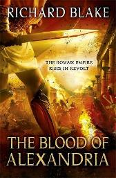 The Blood of Alexandria (Death of Rome Saga Book Three) - Richard Blake