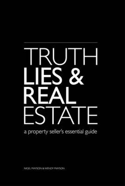 Truth Lies and Real Estate - Nigel Mayson