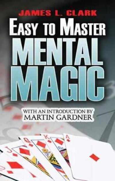 Easy-to-Master Mental Magic - James Clark