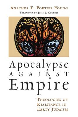 Apocalypse Against Empire - Anathea Portier-Young