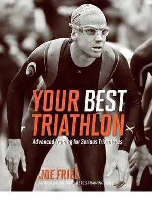 Your Best Triathlon - Joe Friel