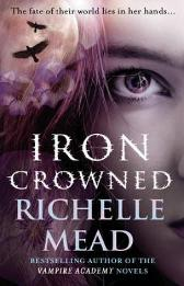 Iron Crowned - Richelle Mead