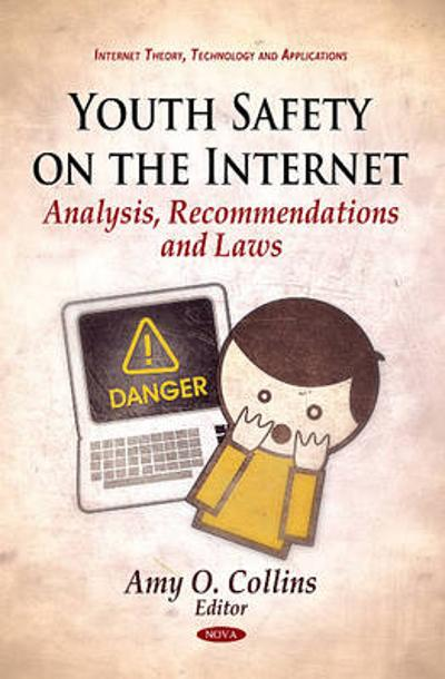 Youth Safety on the Internet - Amy O. Collins