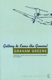 Getting To Know The General - Graham Greene