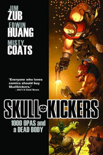 Skullkickers Volume 1: 1000 Opas and a Dead Body - Jim Zubkavich