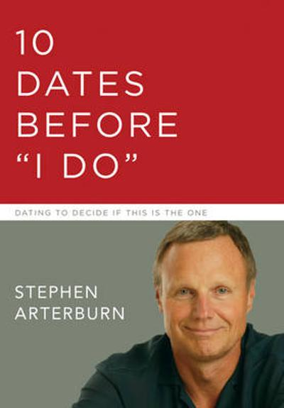 10 Dates Before 'I Do' - Steve Arterburn