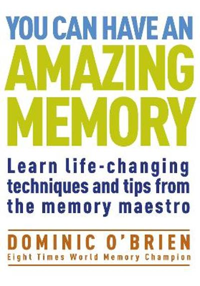 You Can Have An Amazing Memory - Dominic O'Brien