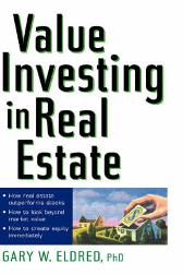 Value Investing in Real Estate - Gary W. Eldred
