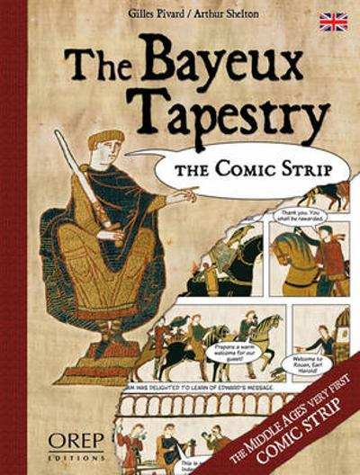 The Bayeux Tapestry - Giles Pivard
