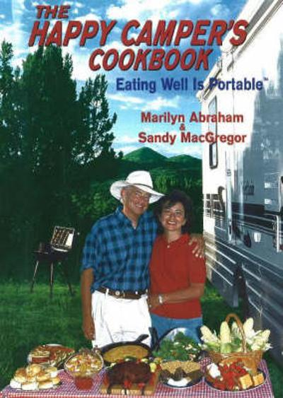 Happy Camper's Cookbook - Marilyn Abraham
