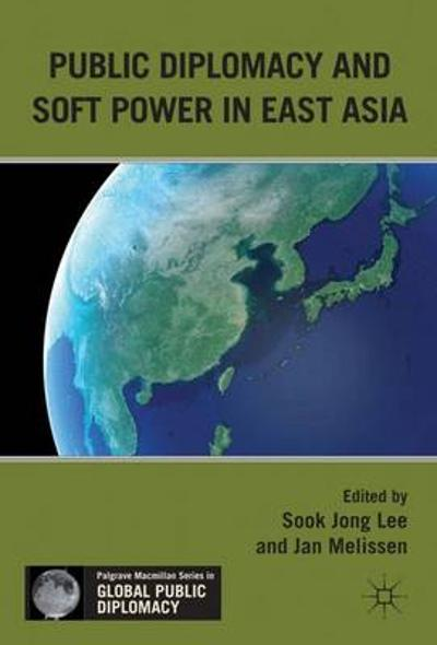 Public Diplomacy and Soft Power in East Asia - Jan Melissen