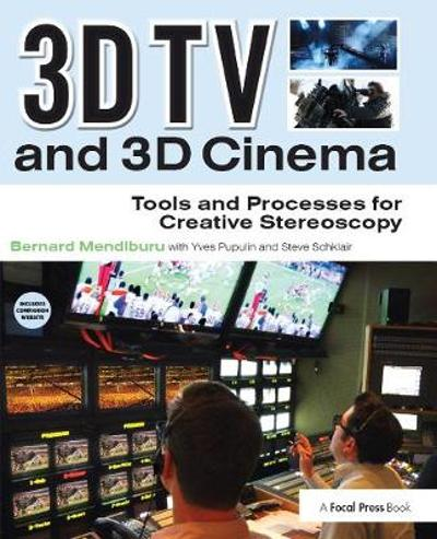 3D TV and 3D Cinema - Bernard Mendiburu
