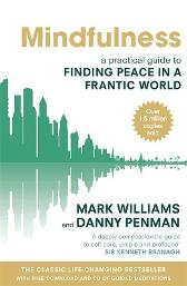 Mindfulness - Professor Mark Williams Dr Danny Penman
