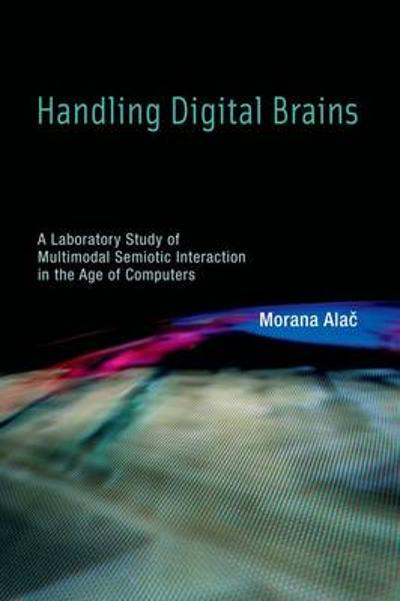 Handling Digital Brains - Morana Alac
