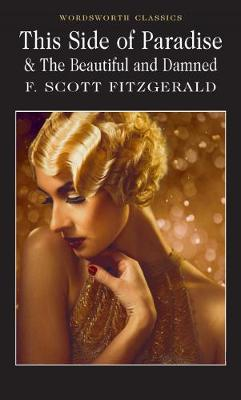 This Side of Paradise / The Beautiful and Damned - F. Scott Fitzgerald
