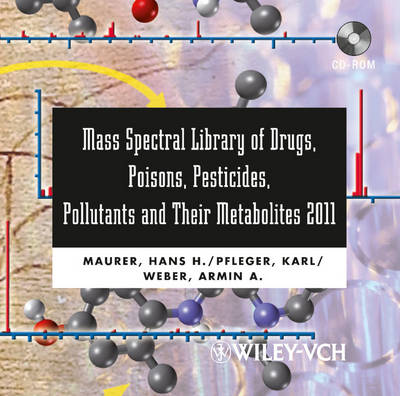 Mass Spectral Library of Drugs, Poisons, Pesticides, Pollutants and Their Metabolites 2011 - Hans H. Maurer