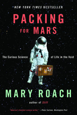 Packing for Mars - Mary Roach