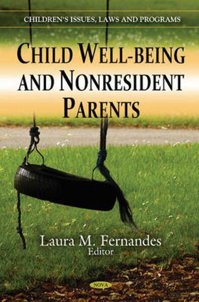 Child Well-Being & Nonresident Parents - Laura M. Fernandes