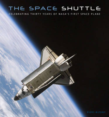 The Space Shuttle - Piers Bizony