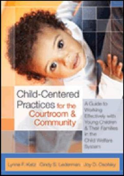 Child-Centered Practices for the Courtroom & Community - Lynne F. Katz