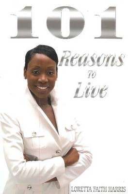 101 Reasons to Live - Loretta Faith Harris