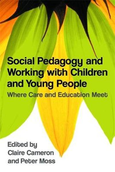 Social Pedagogy and Working with Children and Young People - Claire Cameron