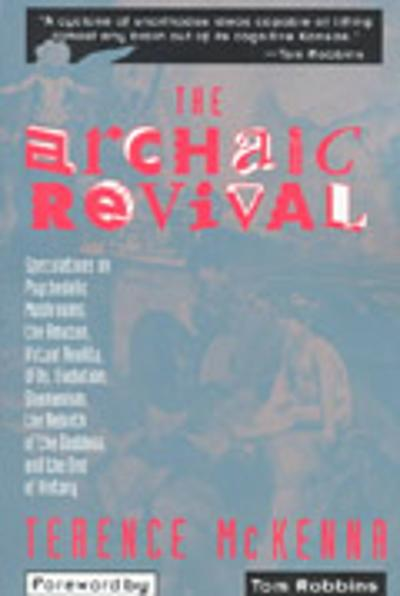 The Archaic Revival - Terence K. McKenna
