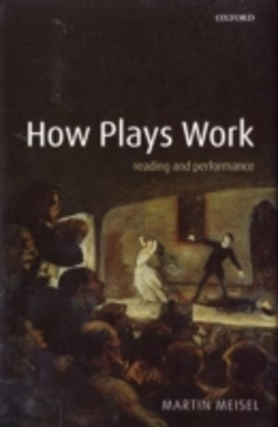 How Plays Work - Martin Meisel