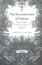 The Reconstruction of Nations - Timothy Snyder