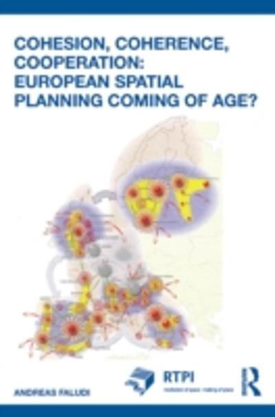 Cohesion, Coherence, Cooperation: European Spatial Planning Coming of Age? - Andreas Faludi