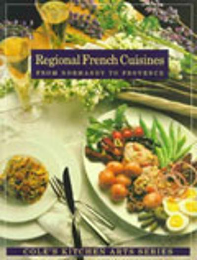 Regional French Cusines from Normandy to Provence - Janet Fletcher