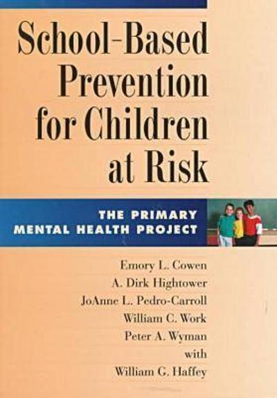 School-based Prevention for Children at Risk - Emory L. Cowen