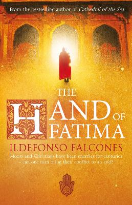 Hand of Fatima - Ildefonso Falcones