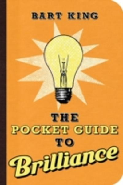 Pocket Guide to Brilliance - Bart King