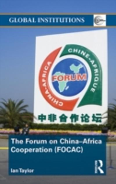 Forum on China- Africa Cooperation (FOCAC) - Ian Taylor