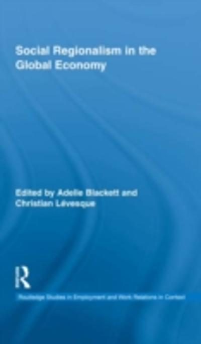 Social Regionalism in the Global Economy - Adelle Blackett