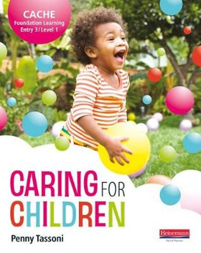 CACHE Entry Level 3/Level 1 Caring for Children Student Book - Penny Tassoni