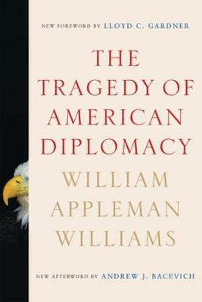 The Tragedy of American Diplomacy - William Appleman Williams